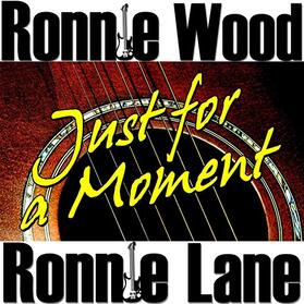 Ronnie Wood And Ronnie Lane - Just For A Moment Album 2012